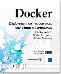 Docker - Déploiement de microservices sous Linux ou Windows (Docker Swarm, Docker Compose, Docker Machine)